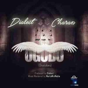 Dialect - Ogodo ft. Charass